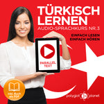 Türkisch Lernen: Einfach Lesen - Einfach Hören: Paralleltext [Türkisch Audio-Sprachkurs Nr. 3] Der Türkisch Easy Reader - Easy Audio Sprachkurs