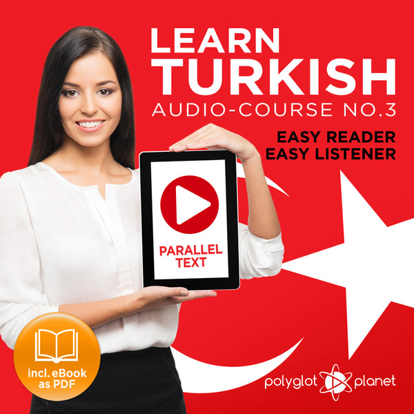 Learn Turkish  - Audio-Course  No.3 - Easy Reader | Easy Listener