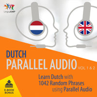 Dutch Parallel Audio - Learn Dutch with 1042 Random Phrases using Parallel Audio - Volume 1&2
