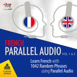 French Parallel Audio - Learn French with 1042 Random Phrases using Parallel Audio - Volume 1&2