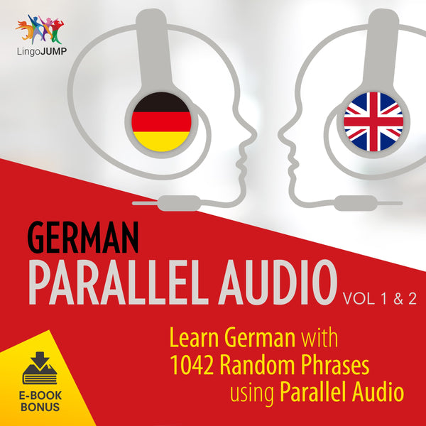 German Parallel Audio - Learn German with 1042 Random Phrases using Parallel Audio - Volume 1&2