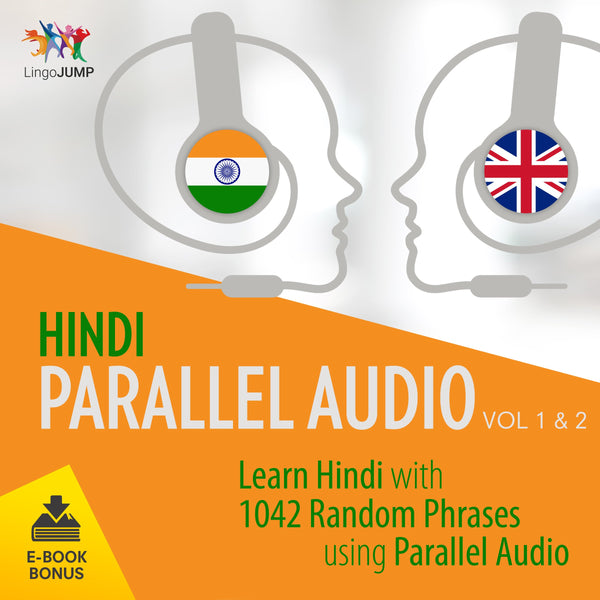 Hindi Parallel Audio - Learn Hindi with 1042 Random Phrases using Parallel Audio - Volume 1&2