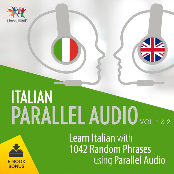 Italian Parallel Audio - Learn Italian with 1042 Random Phrases using Parallel Audio - Volume 1&2