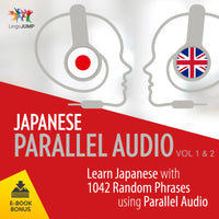 Japanese Parallel Audio - Learn Japanese with 1042 Random Phrases using Parallel Audio - Volume 1&2