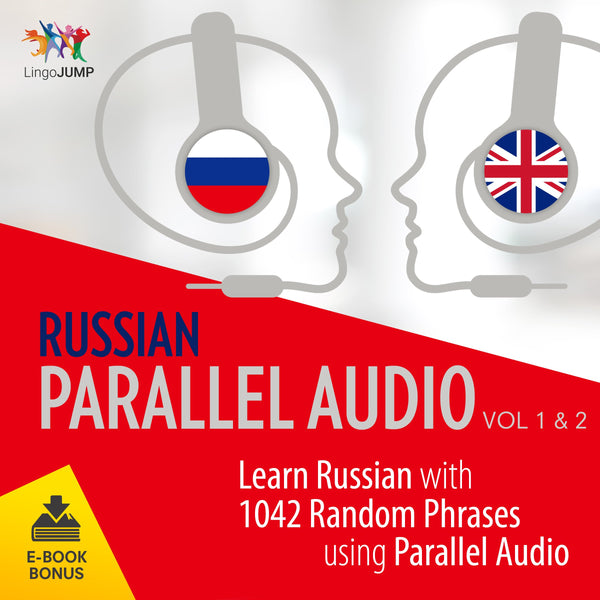 Russian Parallel Audio - Learn Russian with 1042 Random Phrases using Parallel Audio - Volume 1&2