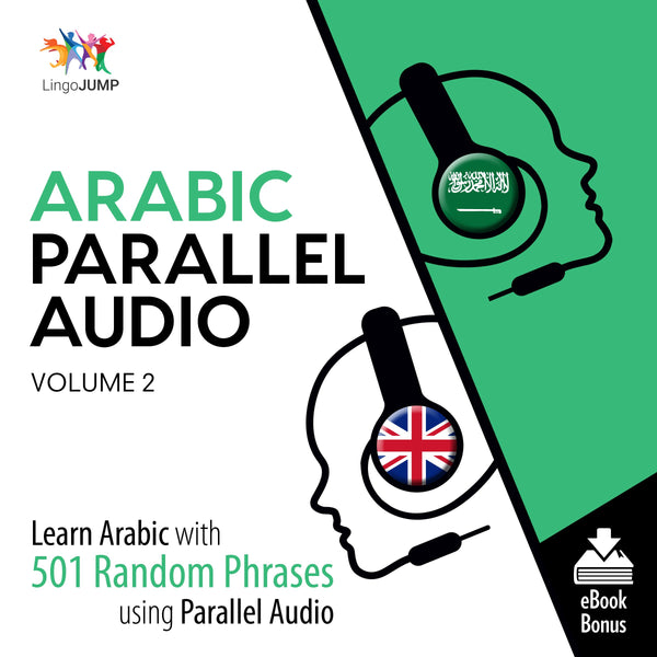 Arabic Parallel Audio - Learn Arabic with 501 Random Phrases using Parallel Audio - Volume 2
