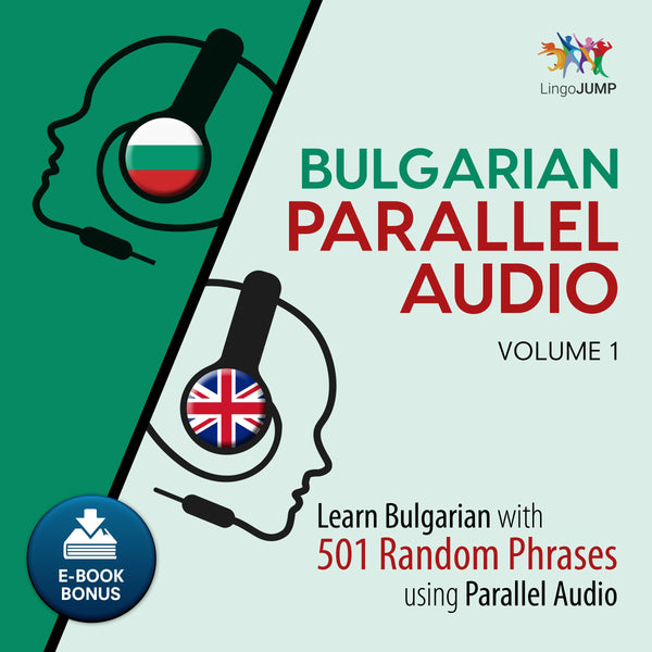 Bulgarian Parallel Audio - Learn Bulgarian with 501 Random Phrases using Parallel Audio - Volume 1