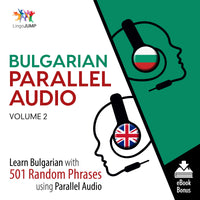 Bulgarian Parallel Audio - Learn Bulgarian with 501 Random Phrases using Parallel Audio - Volume 2