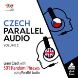Czech Parallel Audio - Learn Czech with 501 Random Phrases using Parallel Audio - Volume 2