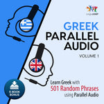 Greek Parallel Audio - Learn Greek with 501 Random Phrases using Parallel Audio - Volume 1