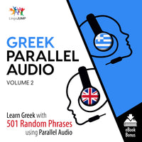 Greek Parallel Audio - Learn Greek with 501 Random Phrases using Parallel Audio - Volume 2