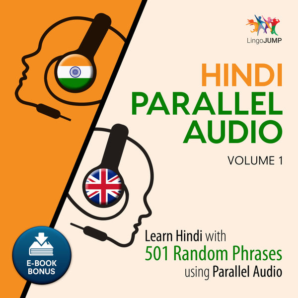 Hindi Parallel Audio - Learn Hindi with 501 Random Phrases using Parallel Audio - Volume 1