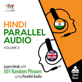 Hindi Parallel Audio - Learn Hindi with 501 Random Phrases using Parallel Audio - Volume 2