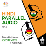 Hindi Parallel Audio - Einfach Hindi lernen mit 501 Sätzen in Parallel Audio - Teil 2