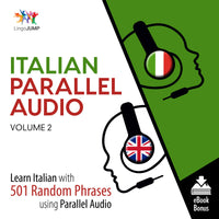 Italian Parallel Audio - Learn Italian with 501 Random Phrases using Parallel Audio - Volume 2