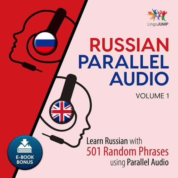 Russian Parallel Audio - Learn Russian with 501 Random Phrases using Parallel Audio - Volume 1