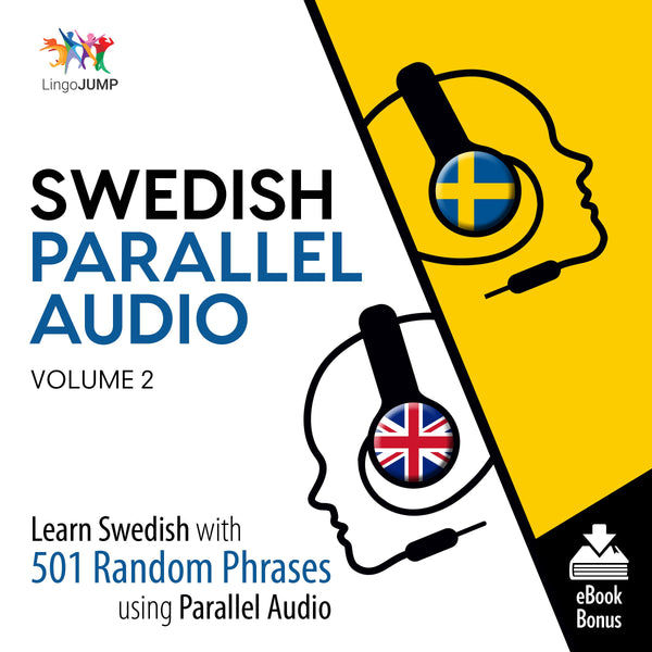 Swedish Parallel Audio - Learn Swedish with 501 Random Phrases using Parallel Audio - Volume 2
