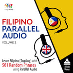 Filipino [Tagalog] Parallel Audio - Learn Filipino with 501 Random Phrases using Parallel Audio - Volume 2