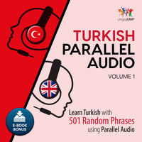 Turkish Parallel Audio - Learn Turkish with 501 Random Phrases using Parallel Audio - Volume 1