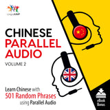 Mandarin Parallel Audio - Learn Mandarin with 501 Random Phrases using Parallel Audio - Volume 2