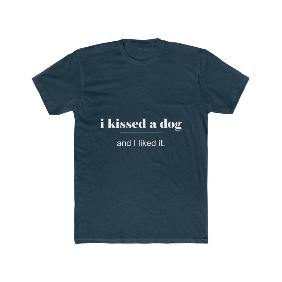 I Kissed a Dog Shirt (unisex)
