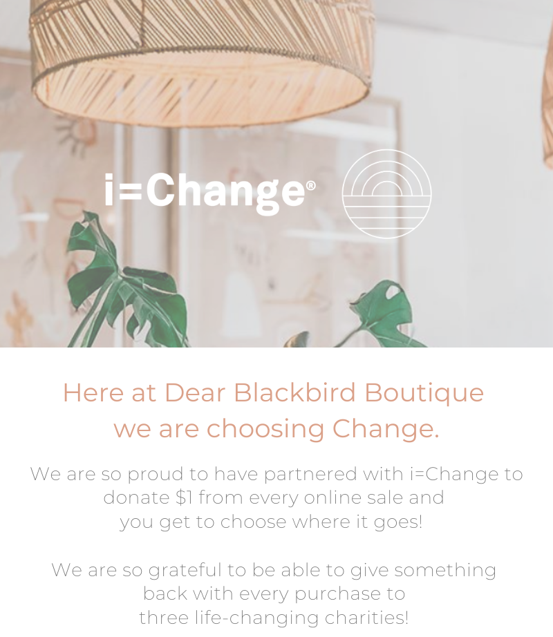 We are proud to be partnered with i=Change to give back $1 from every sale to a life-changing project!