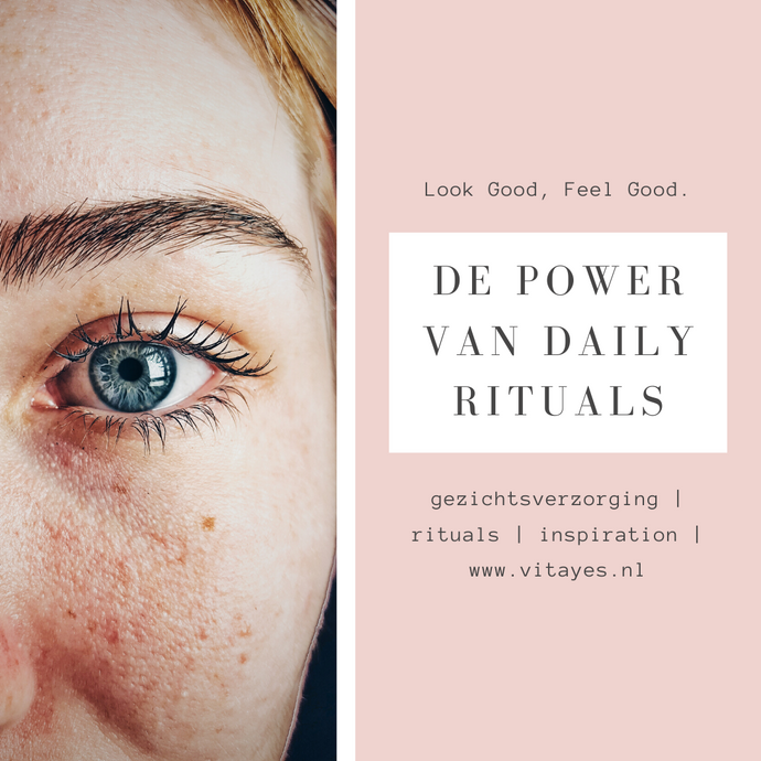 De power van daily rituals!