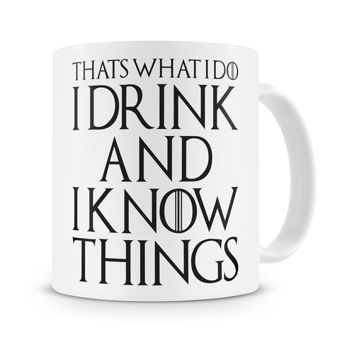 That's What I Do I Drink and I Know Things Mug Tyrion Lannister Game Of Thrones Coffee Mugs