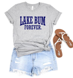 Lake Bum Forever. T-shirt