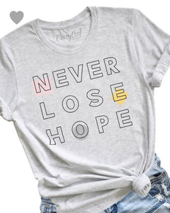 Never Lose Hope T-shirt