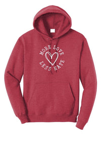 More Love, Less Hate Hoodie