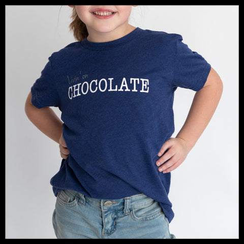 Kid Livin' on CHOCOLATE T-shirt