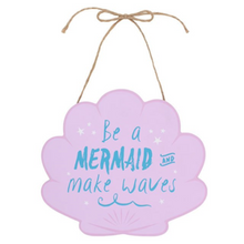 Load image into Gallery viewer, Be A Mermaid Plaque