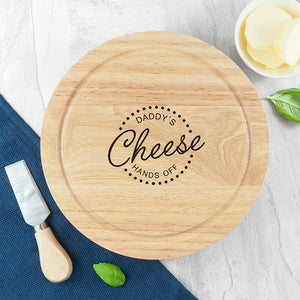 Daddy's 'Hands Off' Cheese Board Set
