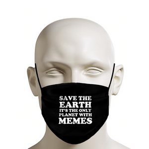 Save The Earth It's The Only Planet With Memes Face Mask