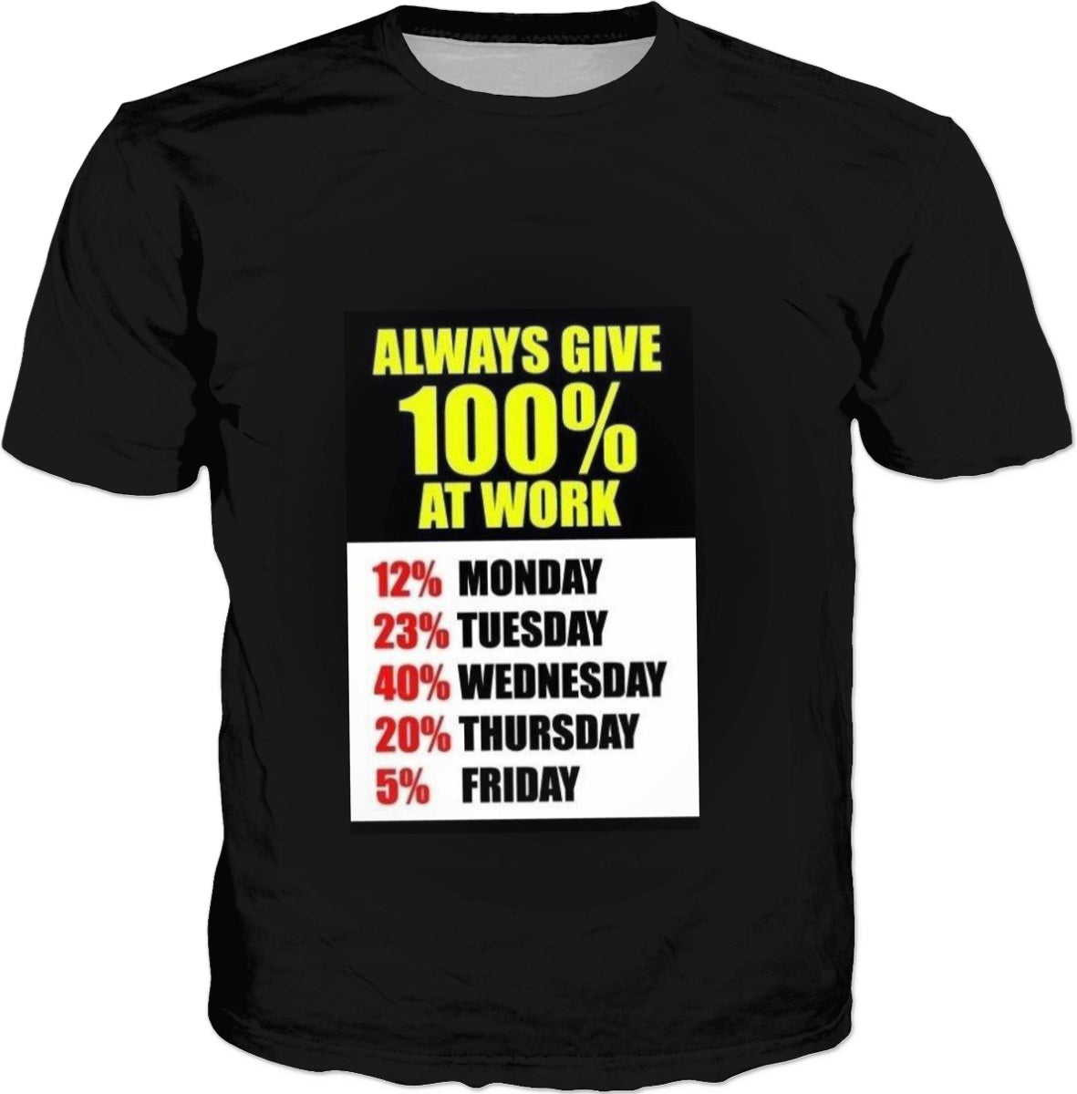 100% Work Adult t-Shirt