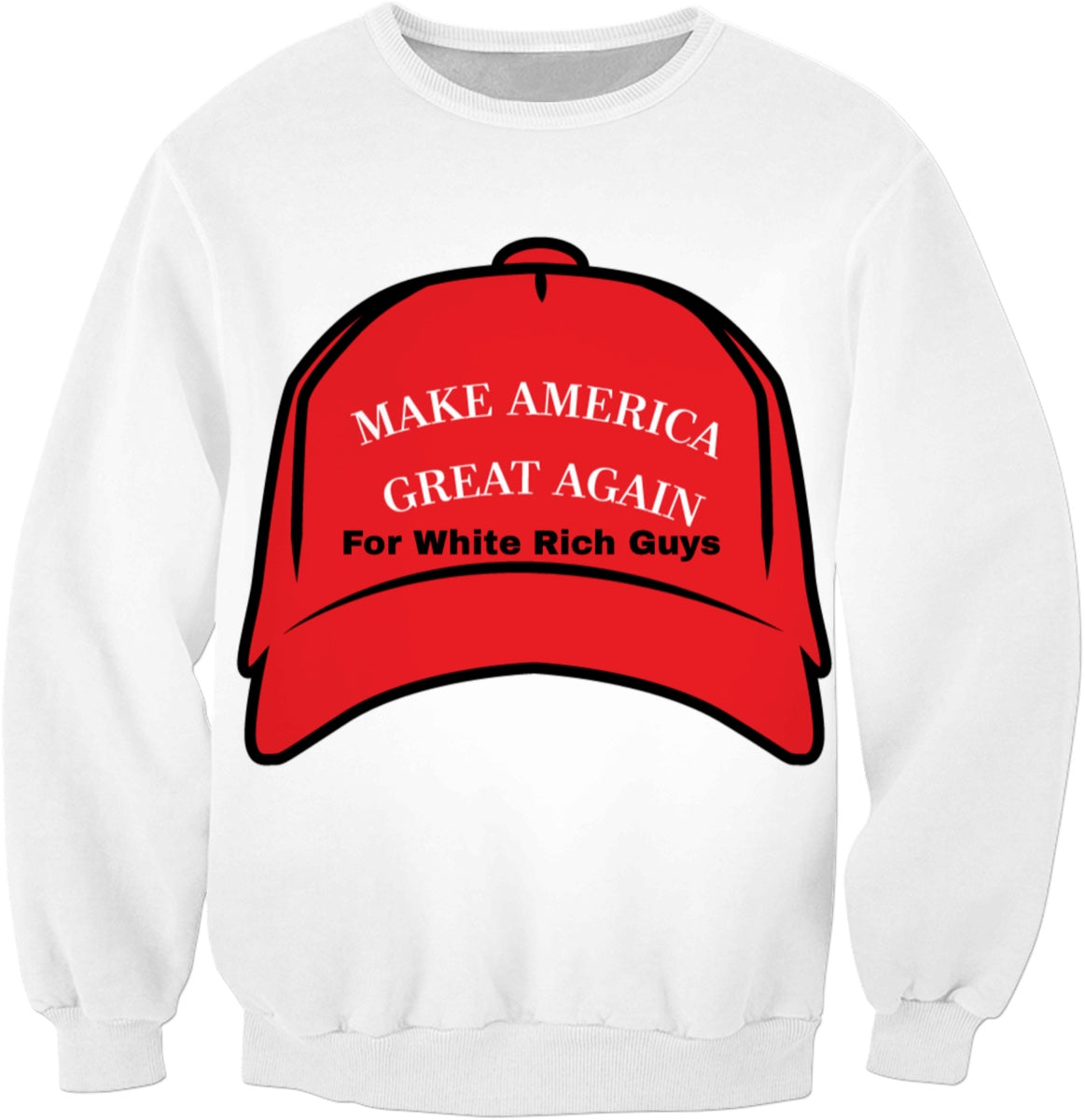 Make America Great Again For White Rich Guys Sweatshirt