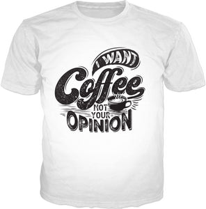 Coffee Not Opinions T-Shirt