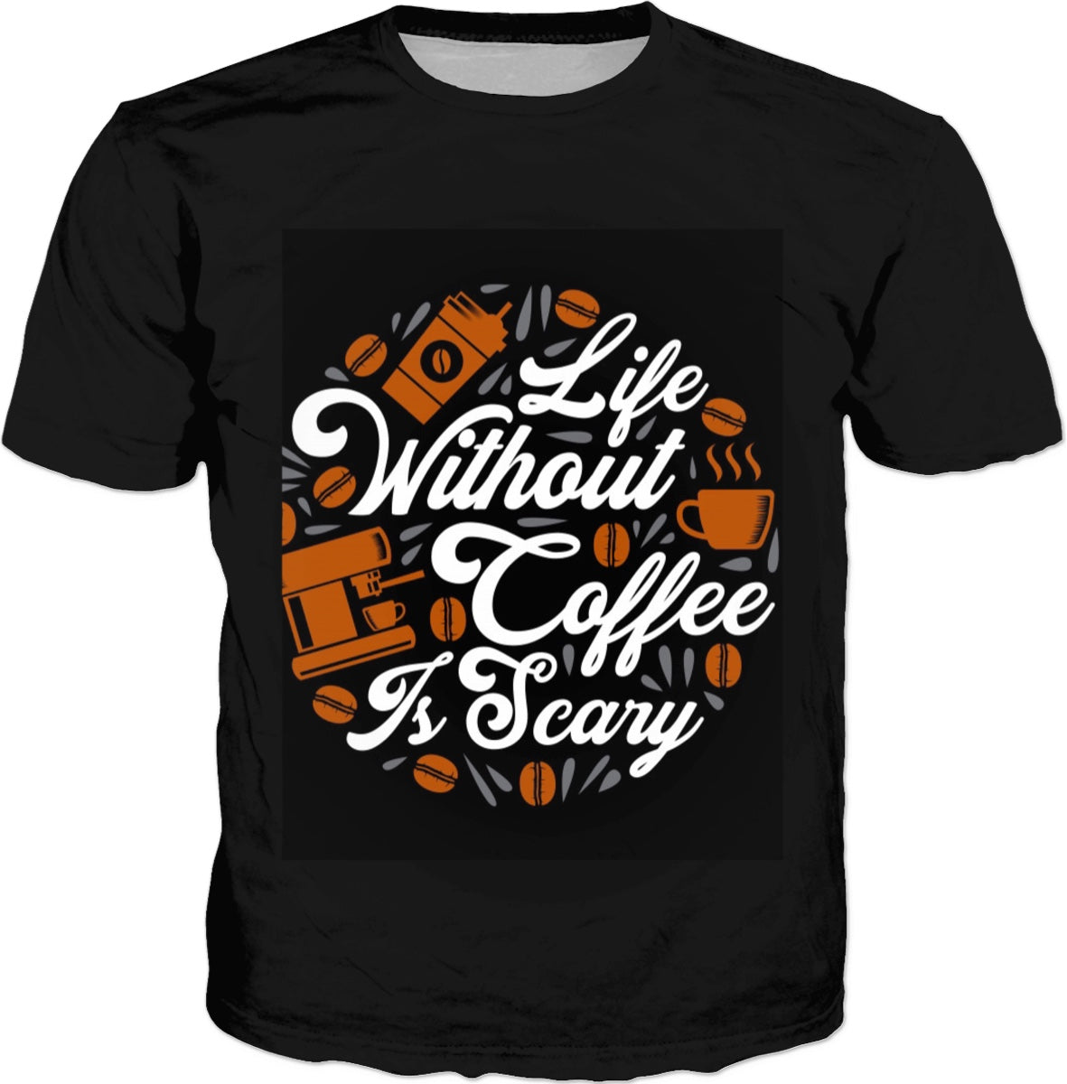Life Is Scary Without Coffee T-Shirt