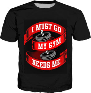 My Gym Needs Me T-shirt