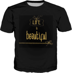 Life Is Beautiful T-shirt