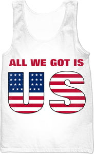 All We Got is US Tank Top