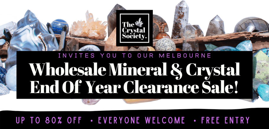 Melbourne Wholesale Mineral & Crystal END of YEAR Clearance SALE