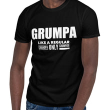 Load image into Gallery viewer, Grumpa Like A Regular Grandpa Only Grumpier Funny Men's Tshirts | Humorous Men's Gifts