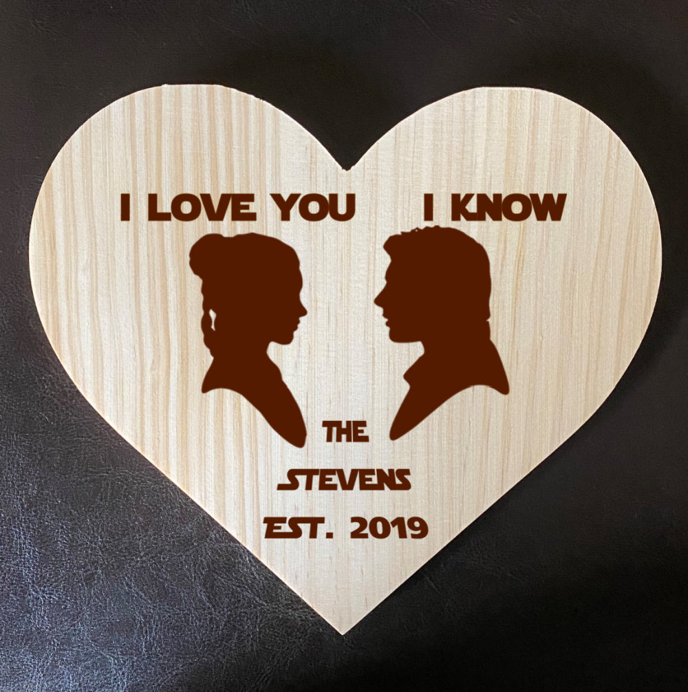 I love you... I know - Personalized Family Name/Est Date  - Star Wars-Inspired Laser Etched Wooden Plaque