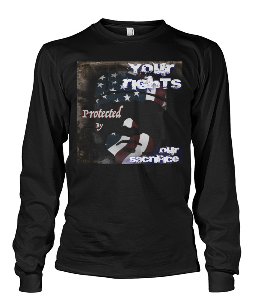 Your Rights - Our Sacrifice Unisex Long Sleeve