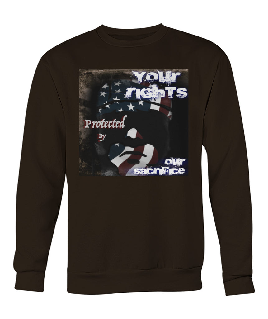 Your Rights - Our Sacrifice Crew Neck Sweatshirt