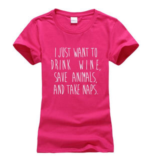 I Just Want to Drink Wine, Save Animals, And Take Naps Shirt FREE + Shipping - Greyson&Co
