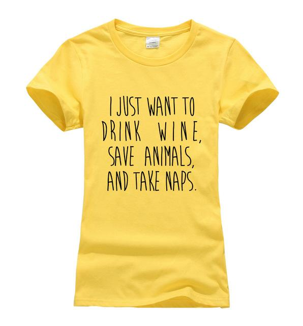 I Just Want to Drink Wine, Save Animals, And Take Naps Shirt - Greyson&Co
