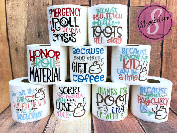 Teacher Appreciation Gift - Toilet Paper with Vinyl Sayings